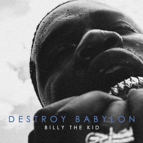 Billy The Kid - Destroy Babylon