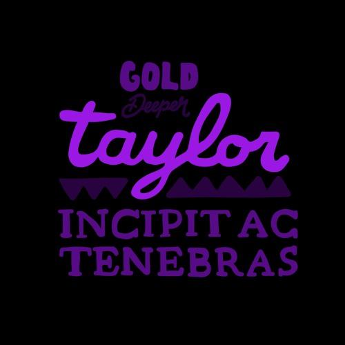 Taylor - Incipit Ac Tenebras