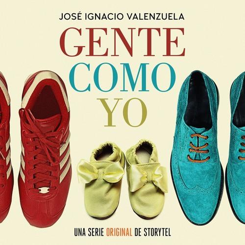 Gente Como Yo - Escrito por José Ignacio Valenzuela y narrado por Mario Ríos