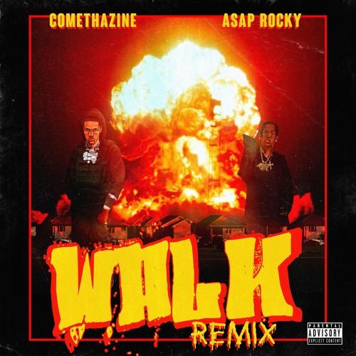 Comethazine & A$AP Rocky - Walk (Remix)
