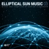 Elliptical Sun Music 03 mixed by Adrian Alexander Minimix [Out Now]