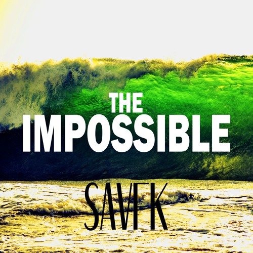The Impossible (FREE DOWNLOAD)