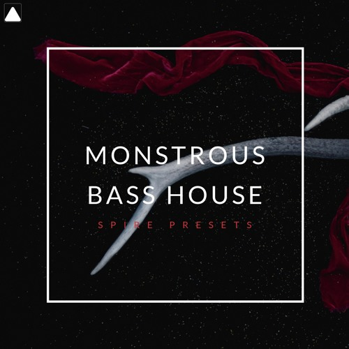 Monstrous Bass House [SPIRE PRESETS]