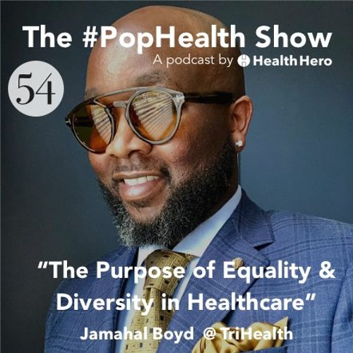 Jamahal Boyd @ TriHealth - The Purpose of Equality & Diversity in Healthcare