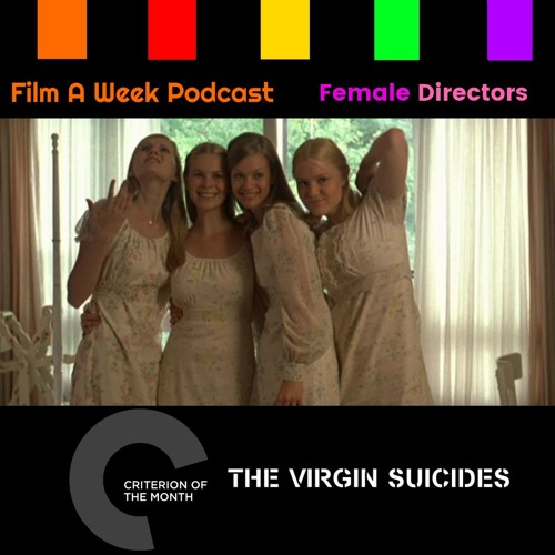"""FAW 127: Criterion of the Month - """"The Virgin Suicides"""""""