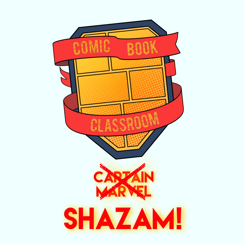 Comic Book Classroom: Shazam!