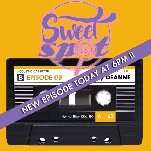 Sweet Spot Radio : Episode 8 mixed By Deanne
