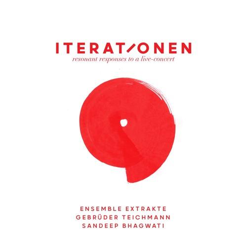 NO5 -Ensemble Extrakte, Gebrüder Teichmann, Sandeep Bhagwati - Iterationen