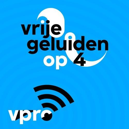 Vrije Geluiden Radio4 - Aad van Nieuwkerk