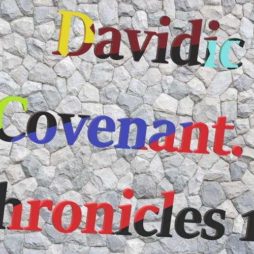 Davidic Covenant. I Chronicles 17