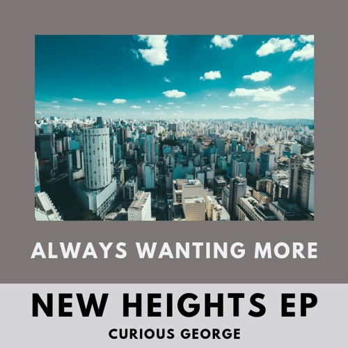 Curious George - Always Wanting More