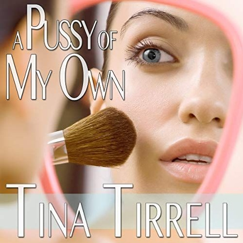 A Pussy of My Own (M-to-F Gender Transformation) by Tina Tirrell, Narrated by Candace Young