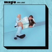 maye - My Love
