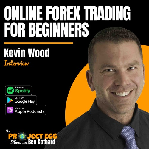 Online Forex Trading For Beginners: Kevin Wood