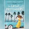 The Great Pretenders by Laura Kalpakian, read by Alexandra Harris