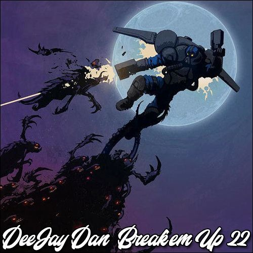 DeeJay Dan - Break'em Up 22 [2019]