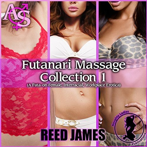 Futanari Massage Collection 1 (Books 1, 2, 3) by Reed James, Narrated by Candace Young