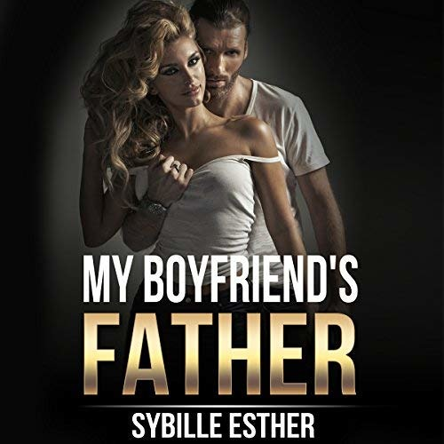 My Boyfriend's Father by Sybille Esther, Narrated by Candace Young