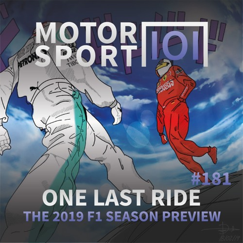 Episode #181: One Last Ride (The 2019 F1 Season Preview)