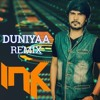 DUNIYAA - REMIX - DJ INK