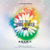 2019 Naija Spring Starter Mix: Teni, Davido, Wizkid, Kizz Daniel, Burna Boy