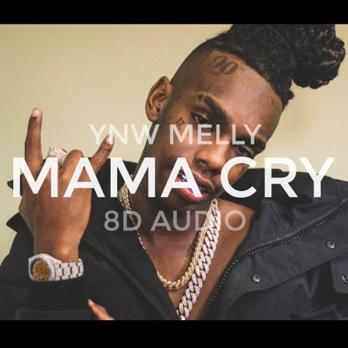 YNW Melly - Mama Cry 8D AUDIO (USE EARBUDS OR HEADPHONES) by