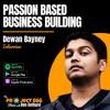 Passion Based Business Building: Dewan Bayney