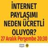 İnternet Paylaşımı Neden Ücretli Oluyor? | Bölüm22