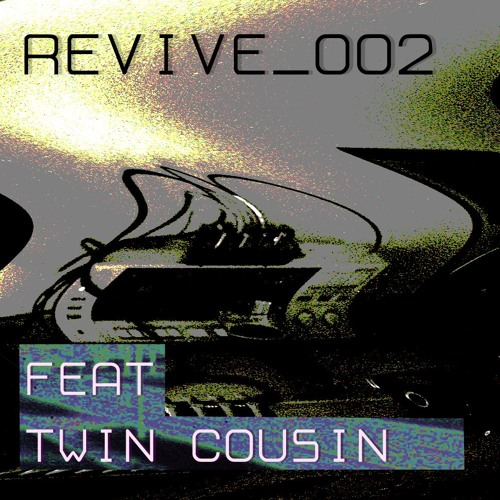 Revive_002: Twin Cousin