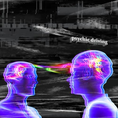 Psychic driving