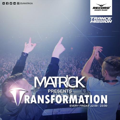 Transformation #205 (Radio Record) [15-03-2019] by MatricK | Matric
