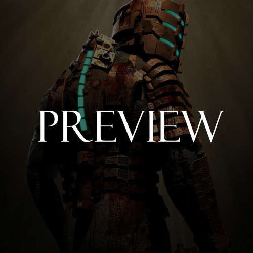 Preview: 150 - Dead Space w/ Michelle Perez