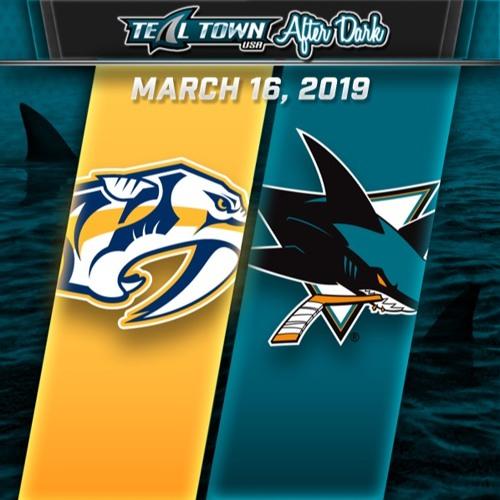 Teal Town USA After Dark (Postgame) - San Jose Sharks vs Nashville Predators - 3-16-2019