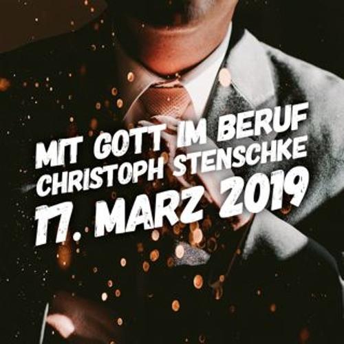 Mit Gott im Beruf - Christoph Stenschke - 17.03.2019