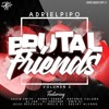 BRUTAL FRIENDS VOL.2 BY ADRIELPIPO