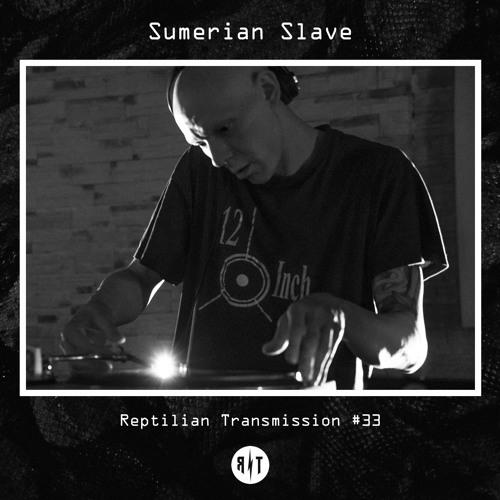 Reptilian Transmission #33 - The Zenobit3 aka Sumerian Slave (Redsonja Records)
