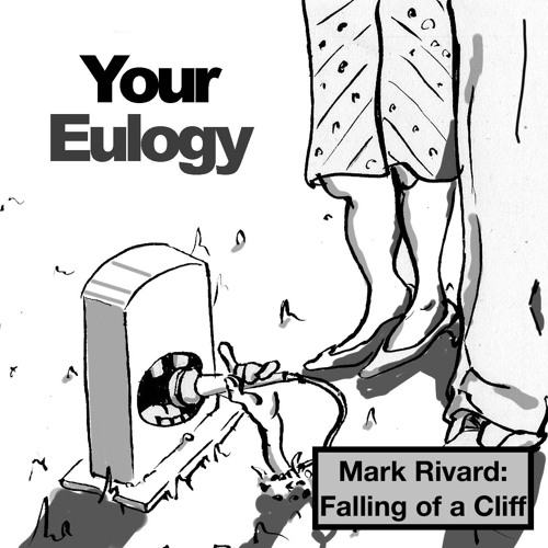 35 - Mark Rivard: Falling off a Cliff