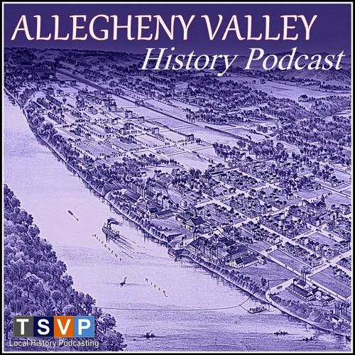 Allegheny Valley History Podcast