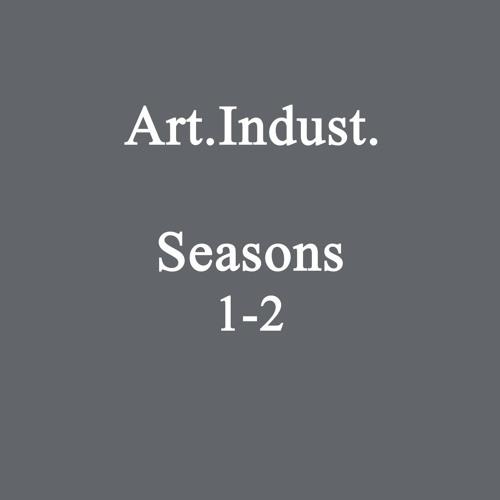 Art.Indust. - Seasons 1-2