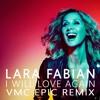 Lara Fabian - I Will Love Again (VMC  Epic Remix)