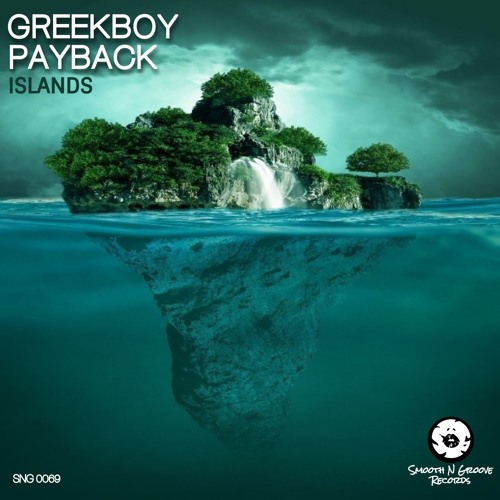 Payback & Greekboy - Islands (Out Now)