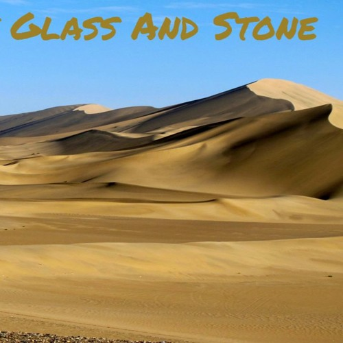 The Land Of Glass And Stone