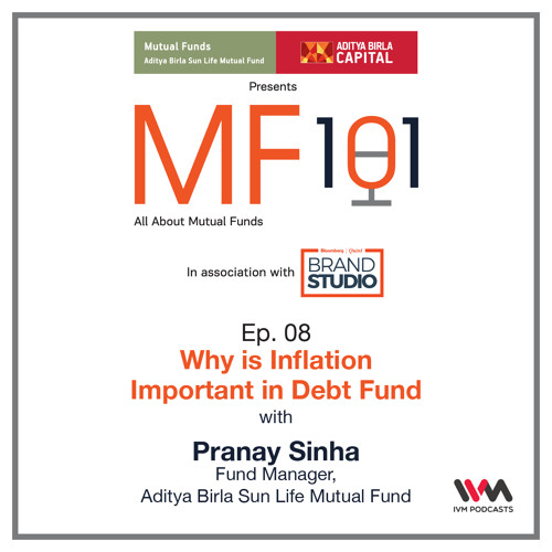 MF101 Ep. 08: Why is Inflation Important in Debt Fund