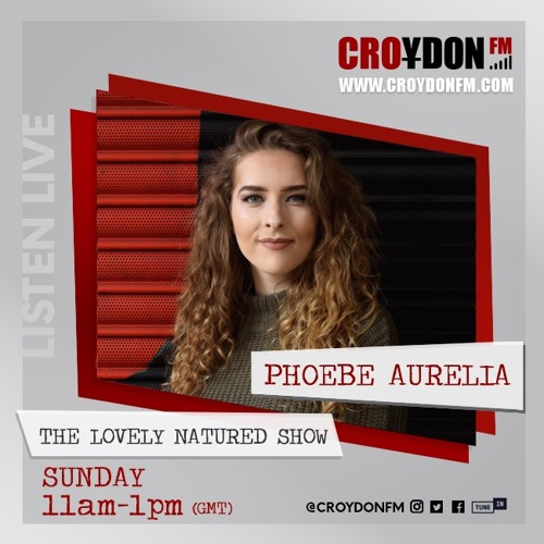 Phoebe Aurelia The Lovely Natured Show - 17 March 2019