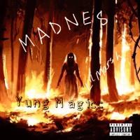 Madness- yung magic- lil marsh