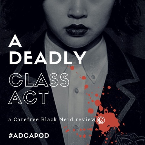 a Deadly Class act | Kids of the Black Hole | 1 . 9