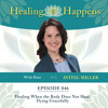 046: Healing When the Body Does Not Heal: Dying Gracefully