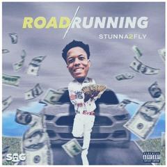 Stunna2Fly - RoadRunning Prod. By Yace
