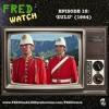 Fred Watch Episode 15 Zulu 1964 Mp3