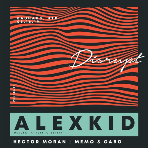 Hector Moran Session @ Disrupt 001 w/ Alexkid (March 2019).mp3
